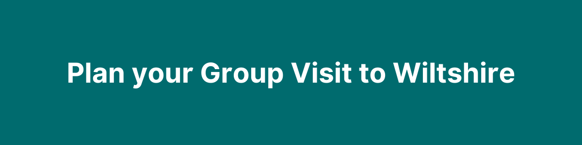 Plan your group visit to Wiltshire