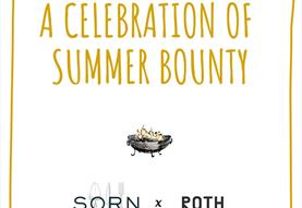 Sorn X Roth Bar & Grill - A Celebration of Summer Bounty